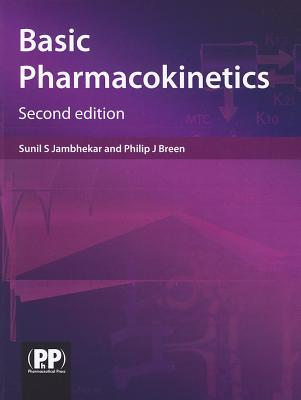Basic Pharmacokinetics By Jambhekar, Sunil/ Breen, Philip J.