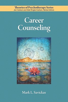 Career Counseling By Savickas, Mark L.