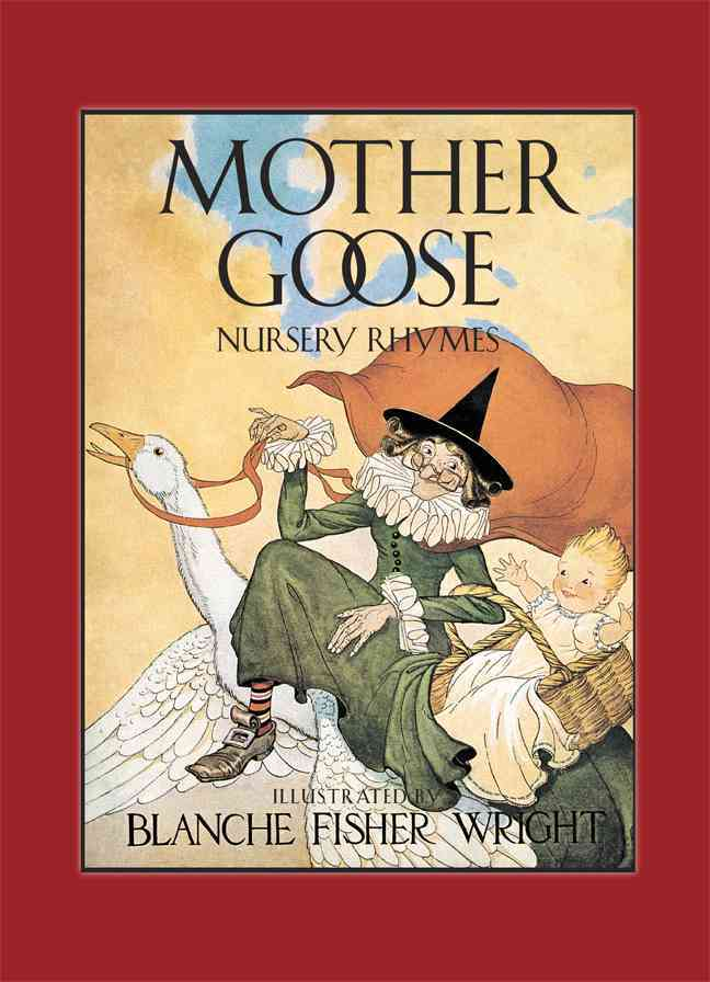 Mother Goose Nursery Rhymes By Wright, Blanche Fisher (ILT)